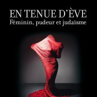 En tenue d'Eve, féminin, pudeur et judaïsme