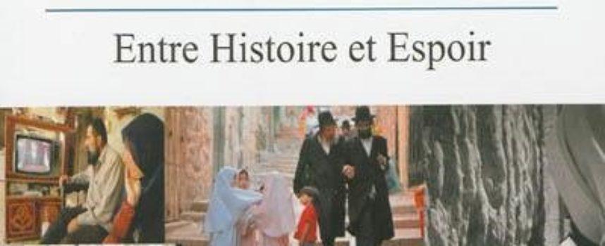 Jérusalem Entre histoire et espoir