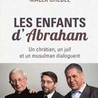 Les enfants d'Abraham, un chrétien, un juif et un musulman dialoguent
