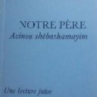 Notre Père, Avinou shebashamayim, une lecture juive de la prière de Jésus