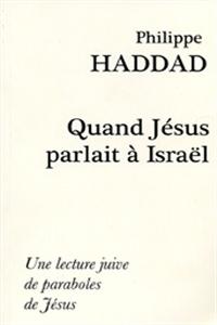 Quand Jésus parlait à Israël