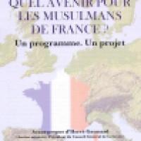 Quel avenir pour les musulmans de France – Un programme. Un projet