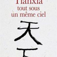 Tianxia tout sous un même ciel